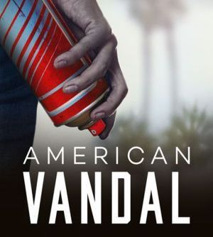 Series Review: American Vandal